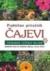 Praktičan priručnik - Čajevi - Prirodno lečenje biljem