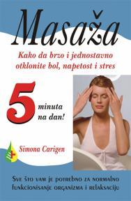 Masaža - Kako da brzo i jednostavno otklonite bol, napetost i stres