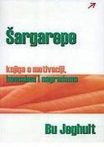 Šargarepe-knjiga o motivaciji, bonusima i nagradama