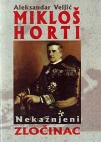 Mikloš Horti - nekažnjeni zločinac