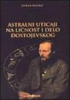 Astralni uticaj na ličnost i delo Dostojevskog