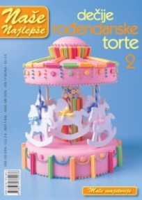 Naše najlepše - Dečije rođendanske torte br.2