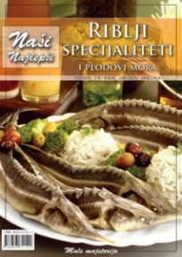 Naše najlepše - Riblji specijaliteti i plodovi mora br.1