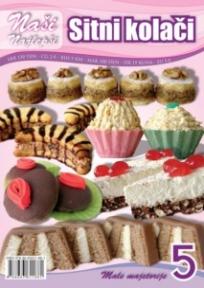Naše najlepše - Sitni kolači br.5