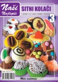 Naše najlepše - Sitni kolači br.3