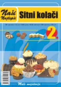 Naše najlepše - Sitni kolači br.2