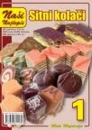 Naše najlepše - Sitni kolači br.1