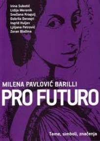 Milena Pavlović Barilli, pro futuro