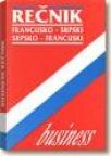 Business rečnik francusko-srpski/srpsko-francuski