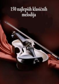 150 najlepših klasičnih melodija