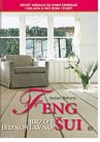 Feng šui - brzo i jednostavno