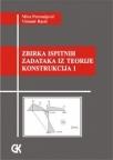 Zbirka ispitnih zadataka iz teorije konstrukcija 1
