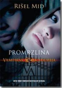 Promrzlina - Vampirska akademija
