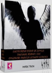 Luciferova pisma sa zemlje; Dnevnik Adama i Eve; Ogovori anđela jednom verniku