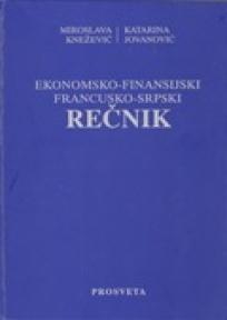 Ekonomsko - finansijski francusko - srpski rečnik