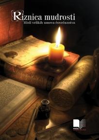 Riznica mudrosti - misli velikih umova čovečanstva