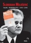 Slobodan Milošević - Tajni transkripti 1995-1998
