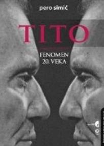 Tito : fenomen 20. veka
