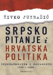 Srpsko pitanje i hrvatska politika - svjedočanstva i dokumenti 1990-2000.