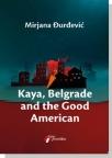 Kaya, Belgrade and the Good American