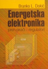Energetska elektronika - pretvarači i regulatori