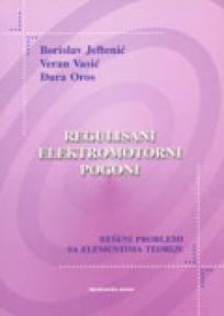 Regulisani elektromotorni pogoni - rešeni problemi sa elementima teorije