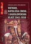 Vatikan, Katolička crkva i jugoslovenska vlast 1941–1958