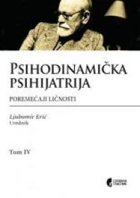 Psihodinamička psihijatrija , tom IV. Poremećаji ličnosti