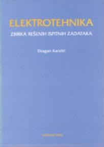 Elektrotehnika: Zbirka rešenih ispitnih zadataka