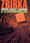 Zbirka ispitnih pitanja i zadataka iz elektromagnetike