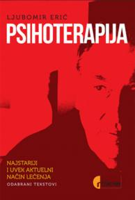 Psihoterapija: Najstariji i uvek aktuelni način lečenja - odabrani tekstovi