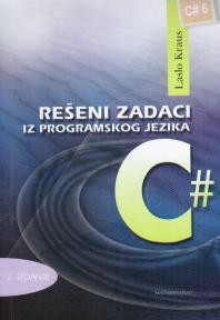 Rešeni zadaci iz programskog jezika C# (drugo izdanje)