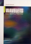 Wavelets - From math to practice