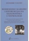 Biohemijski markeri i diferencijalna dijagnostika u nefrologiji