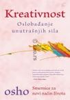 Kreativnost - oslobađanje unutrašnjih sila - smernice za novi način života