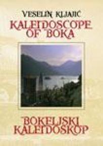 Bokeljski kaledioskop / Kaledioscope of boka