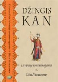 Džingis Kan i stvaranje savremenog sveta
