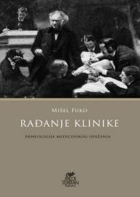 Rađanje klinike: arheologija medicinskog opažanja