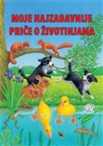 Moje najzabavnije priče o životinjama