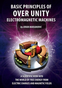 Basic Principles of Over Unity Electromagnetic Machines