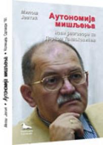 Autonomija mišljenja – razgovori sa Darkom Tanaskovićem