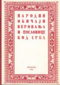 Narodni običaji, verovanja i poslovice kod Srba