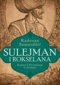 Sulejman i Rokselana – Knjiga I: Putovanje u istoriju