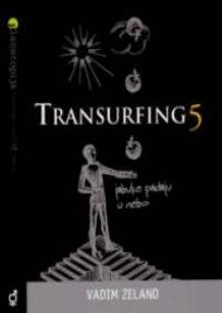 Transurfing 5 - Jabuke padaju u nebo