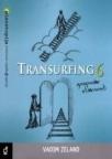 Transurfing 6 - Gospodar stvarnosti