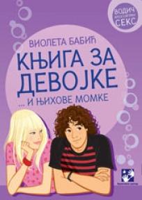 Knjiga za devojke i njihove momke - vodič kroz siguran seks