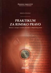 Praktikum za rimsko pravo: tekstovi i slučajevi rimskih pravnika iz obligacionog prava