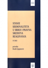 Stanje kriminaliteta u Srbiji i pravna sredstva reagovanja 4.deo