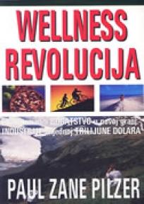 Wellness Revolucija - kako zaraditi bogatstvo u novoj grani industrije...