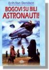 Bogovi su bili astronauti!